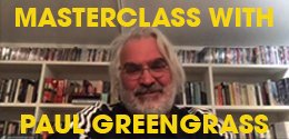 RE-WATCH OUR MASTERCLASS WITH PAUL GREENGRASS
