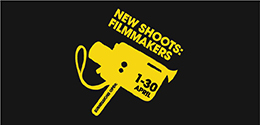 NEW SHOOTS: FILMMAKERS COMPETITION
