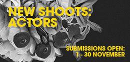 NEW SHOOTS: ACTORS DEADLINE
