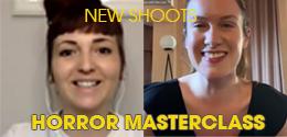 RE-WATCH THE NEW SHOOTS HORROR MASTERCLASS